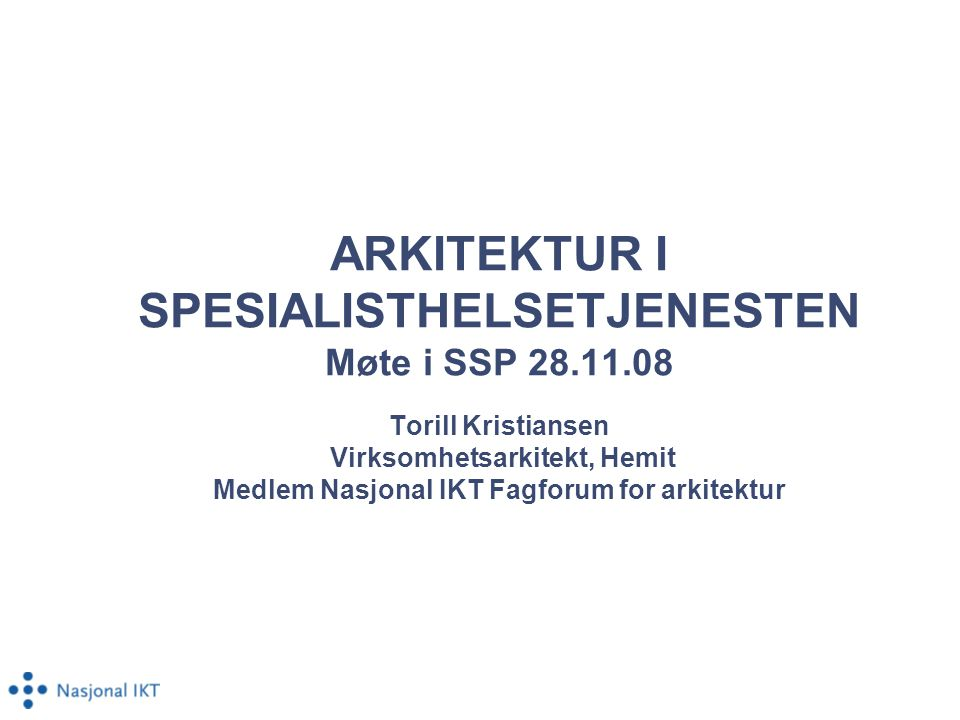 ARKITEKTUR I SPESIALISTHELSETJENESTEN Møte i SSP 28. 11