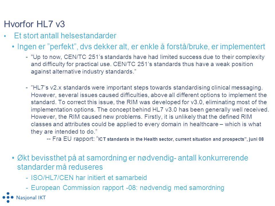 Hvorfor HL7 v3 Et stort antall helsestandarder