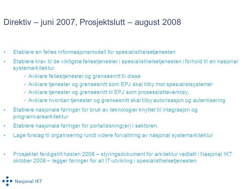 Direktiv – juni 2007, Prosjektslutt – august 2008