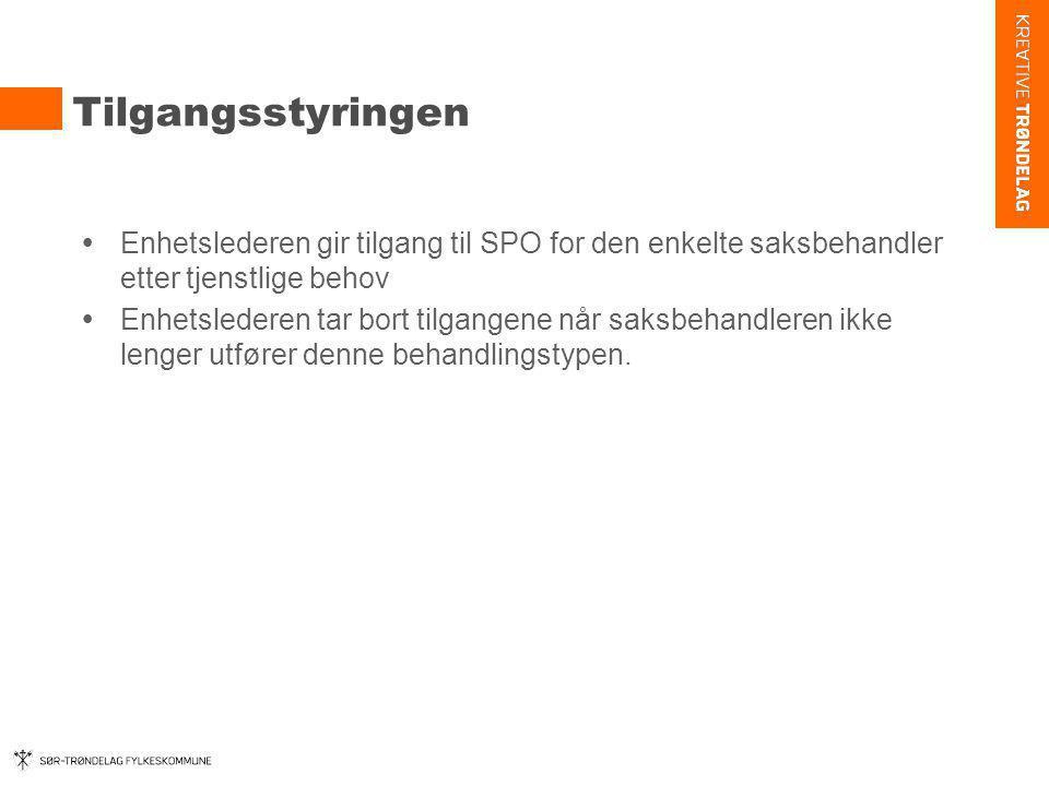 Tilgangsstyringen Enhetslederen gir tilgang til SPO for den enkelte saksbehandler etter tjenstlige behov.