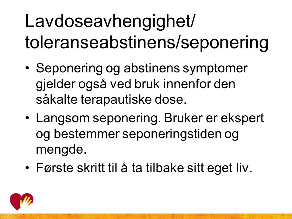 Lavdoseavhengighet/ toleranseabstinens/seponering