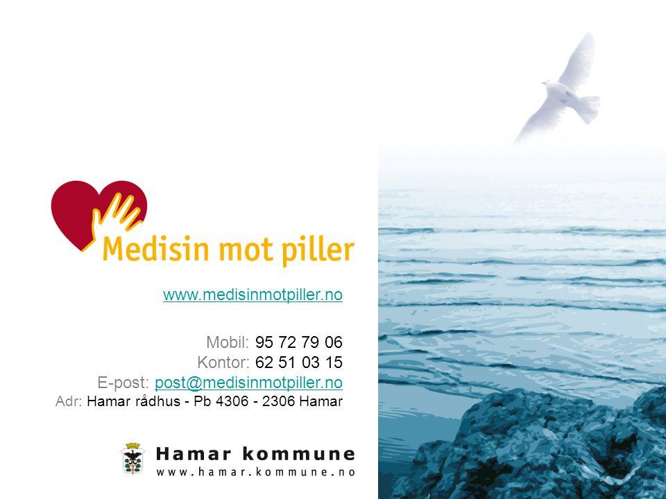 www.medisinmotpiller.no Mobil: 95 72 79 06 Kontor: 62 51 03 15 E-post: post@medisinmotpiller.no Adr: Hamar rådhus - Pb 4306 - 2306 Hamar.