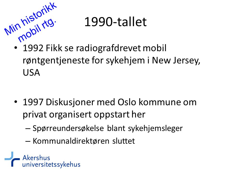 1990-tallet Min historikk mobil rtg.