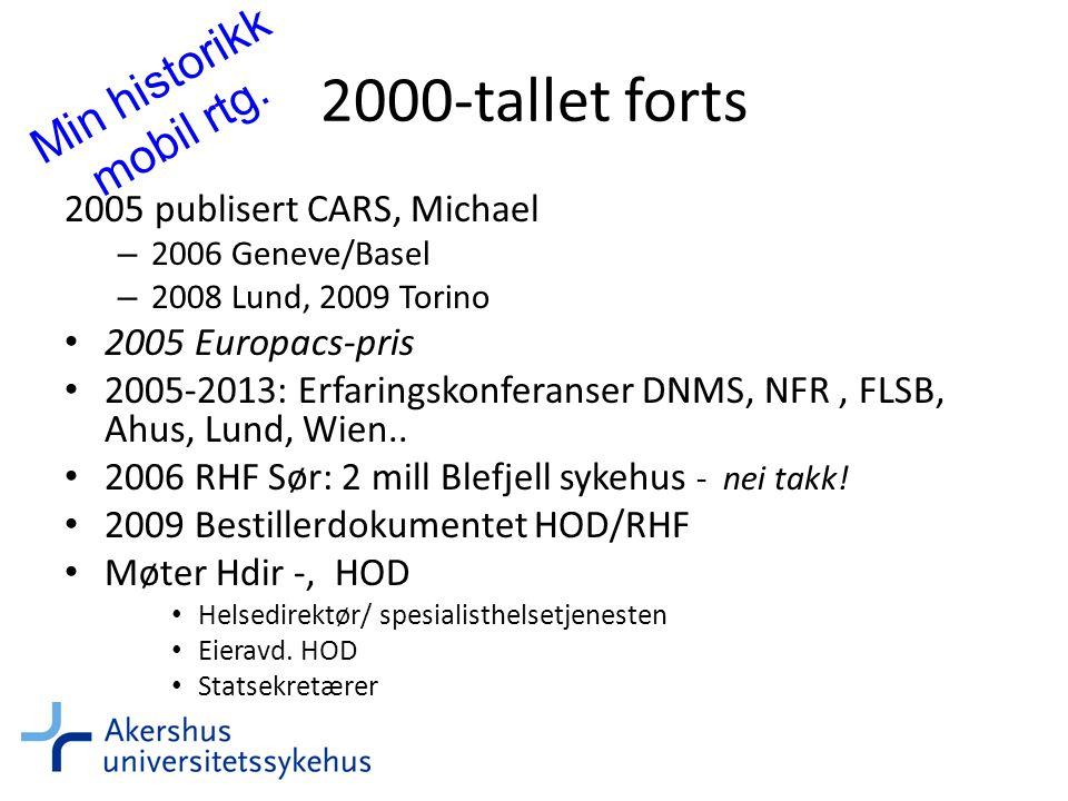 2000-tallet forts Min historikk mobil rtg.