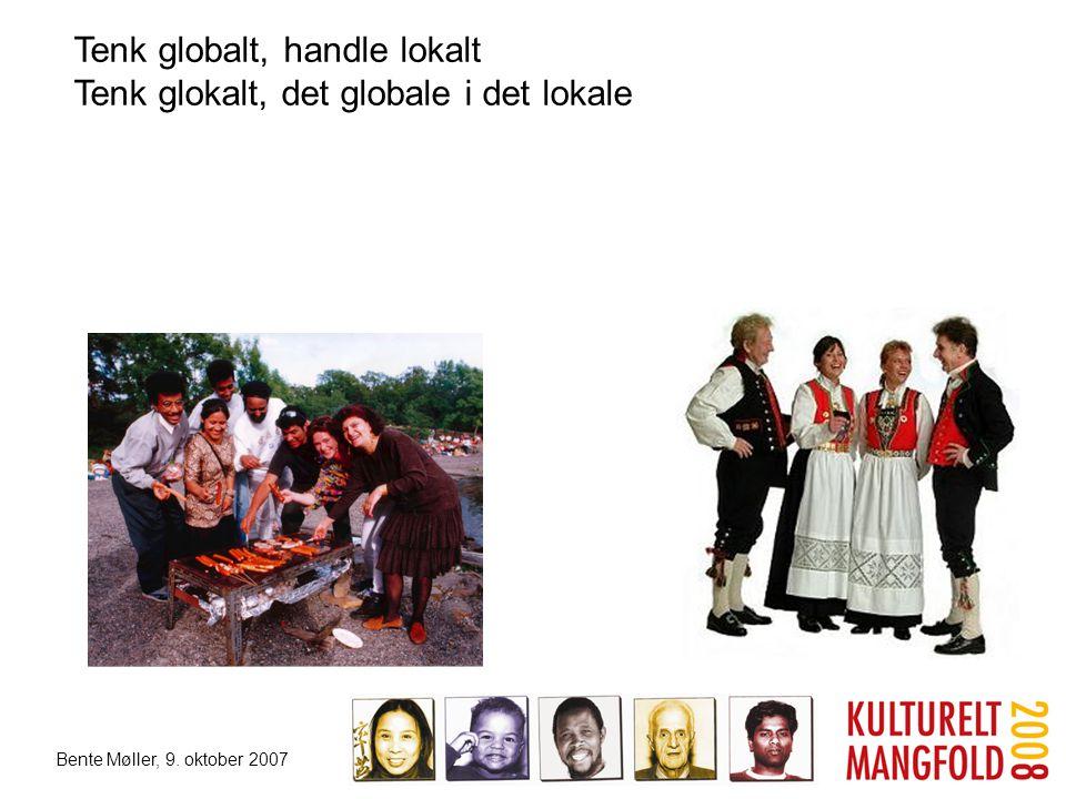 Tenk globalt, handle lokalt Tenk glokalt, det globale i det lokale