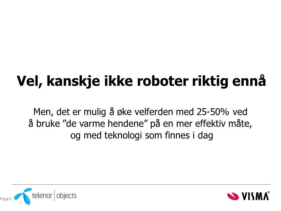 Vel, kanskje ikke roboter riktig ennå