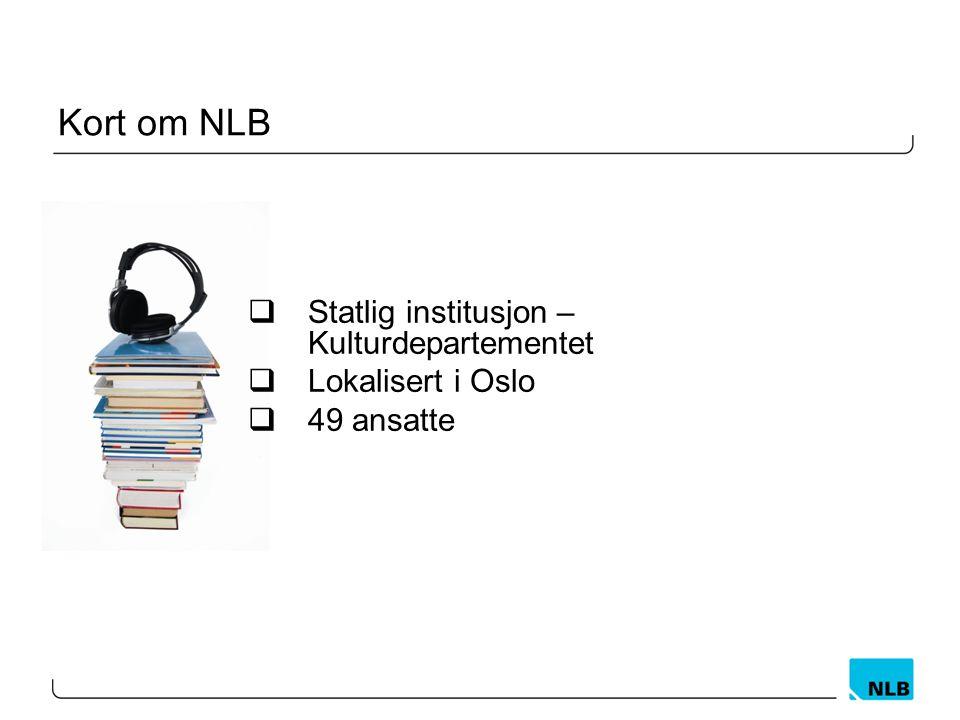 Kort om NLB Statlig institusjon – Kulturdepartementet