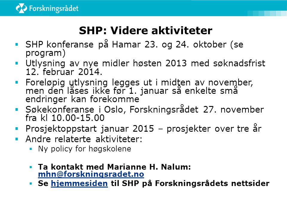 SHP: Videre aktiviteter