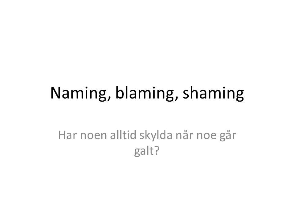 Naming, blaming, shaming