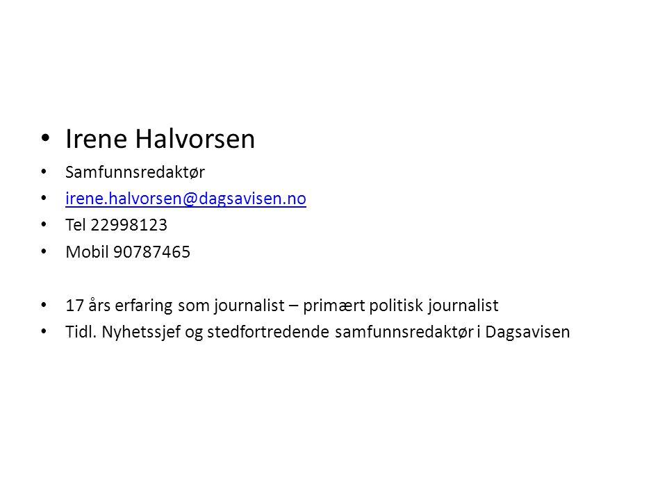 Irene Halvorsen Samfunnsredaktør irene.halvorsen@dagsavisen.no