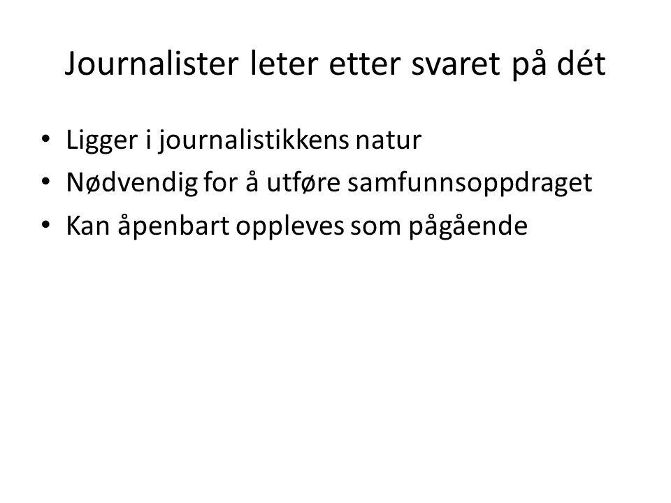 Journalister leter etter svaret på dét