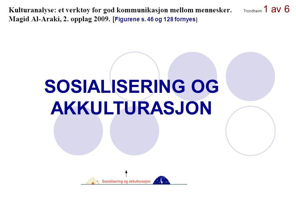 SOSIALISERING OG AKKULTURASJON
