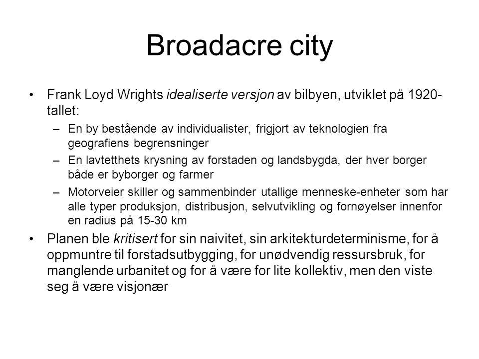 Broadacre city Frank Loyd Wrights idealiserte versjon av bilbyen, utviklet på 1920-tallet: