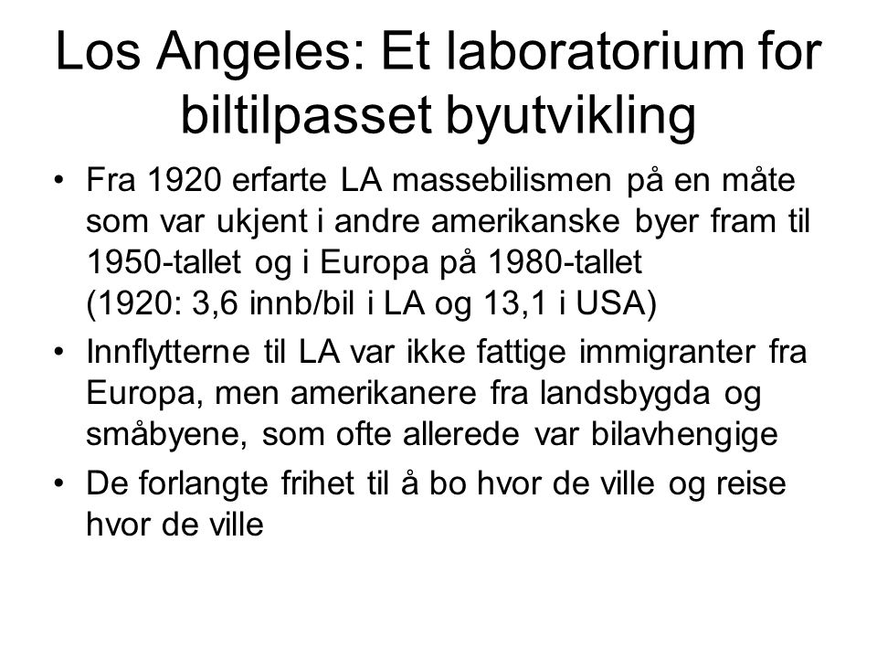 Los Angeles: Et laboratorium for biltilpasset byutvikling
