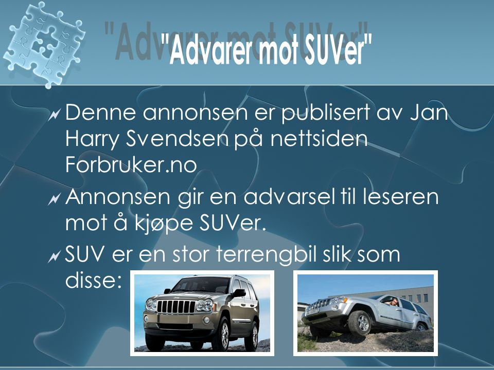 Annonsen gir en advarsel til leseren mot å kjøpe SUVer.