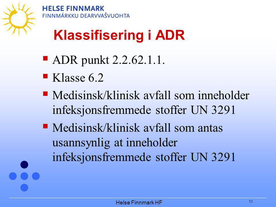 Klassifisering i ADR ADR punkt 2.2.62.1.1. Klasse 6.2