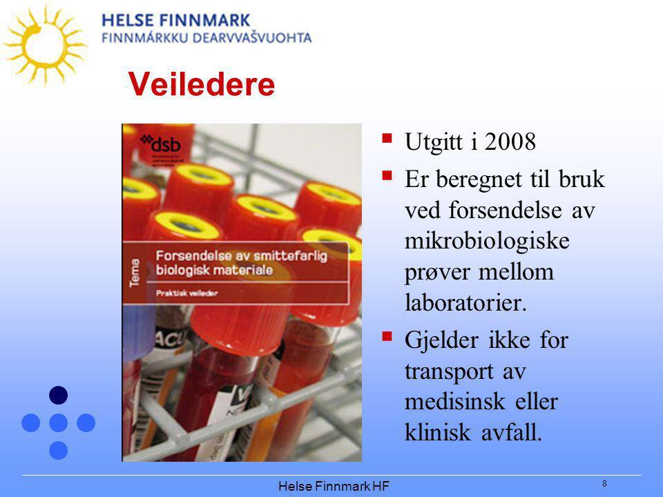 Veiledere Utgitt i 2008. Er beregnet til bruk ved forsendelse av mikrobiologiske prøver mellom laboratorier.