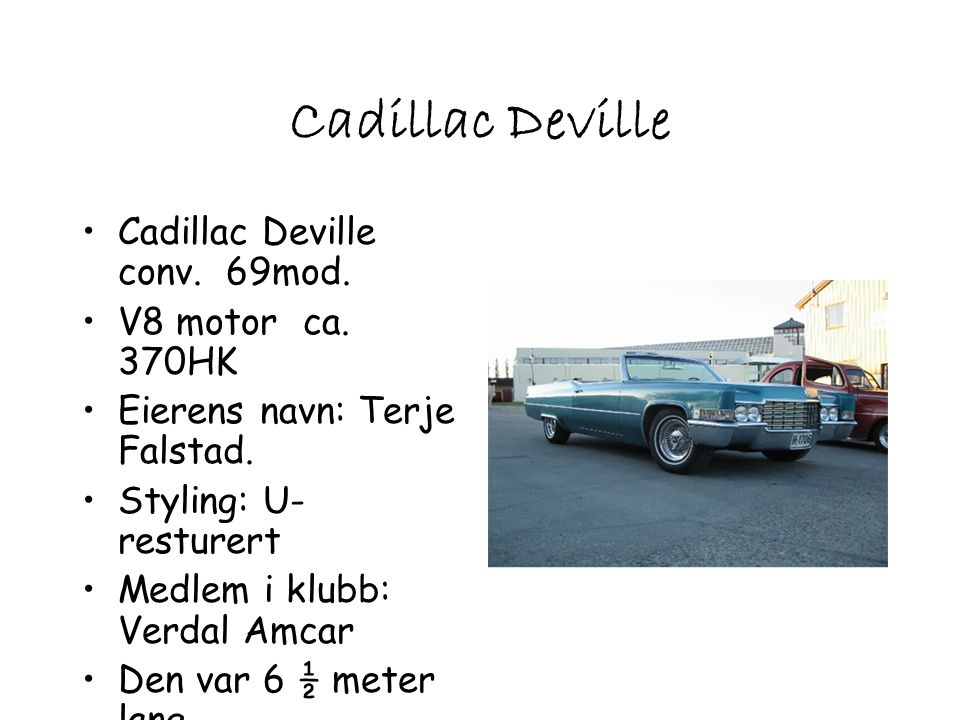 Cadillac Deville Cadillac Deville conv. 69mod. V8 motor ca. 370HK
