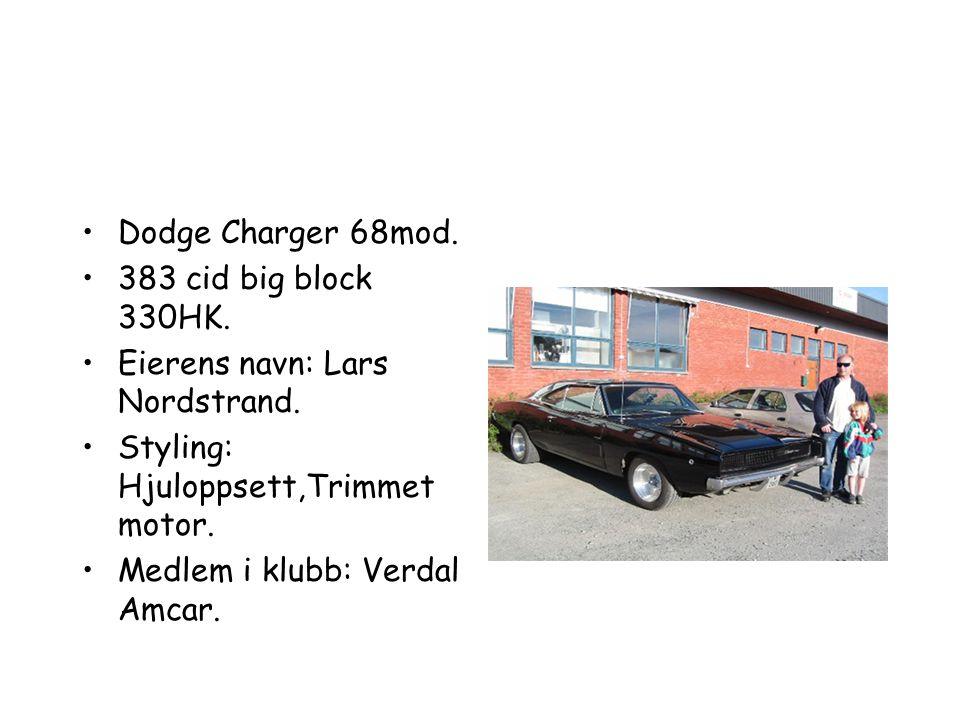 Dodge Charger 68mod. 383 cid big block 330HK. Eierens navn: Lars Nordstrand. Styling: Hjuloppsett,Trimmet motor.