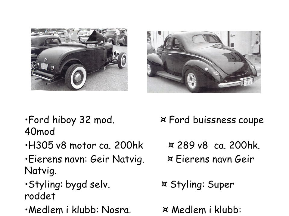 Ford hiboy 32 mod. ¤ Ford buissness coupe 40mod