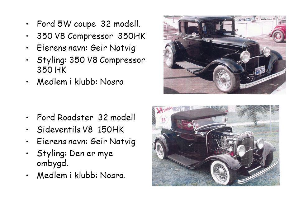 Ford 5W coupe 32 modell. 350 V8 Compressor 350HK. Eierens navn: Geir Natvig. Styling: 350 V8 Compressor 350 HK.
