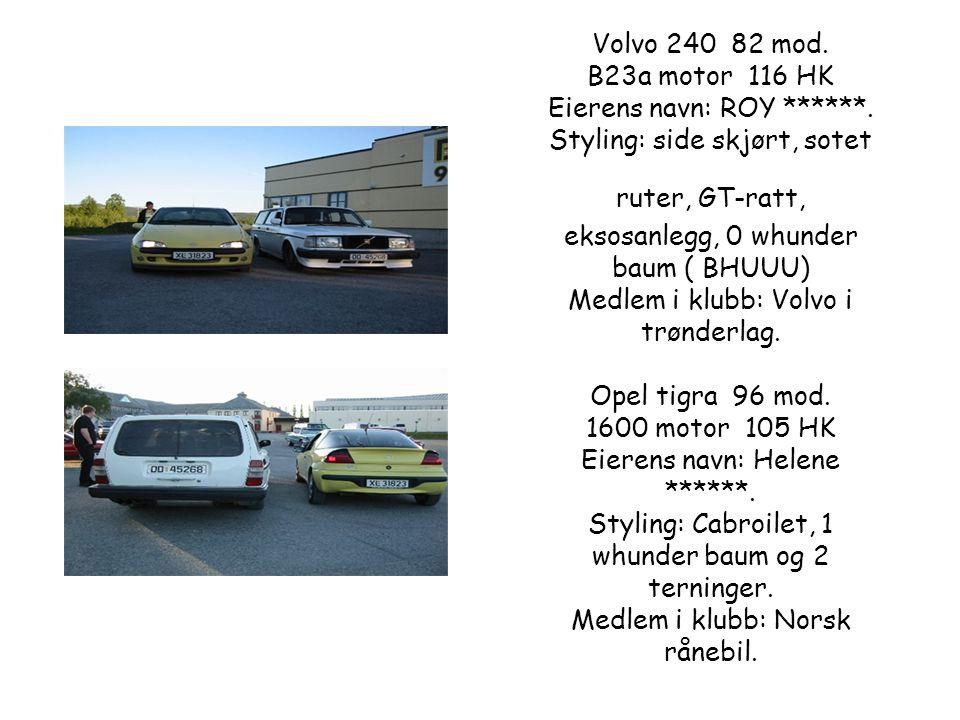 Volvo 240 82 mod. B23a motor 116 HK Eierens navn: ROY