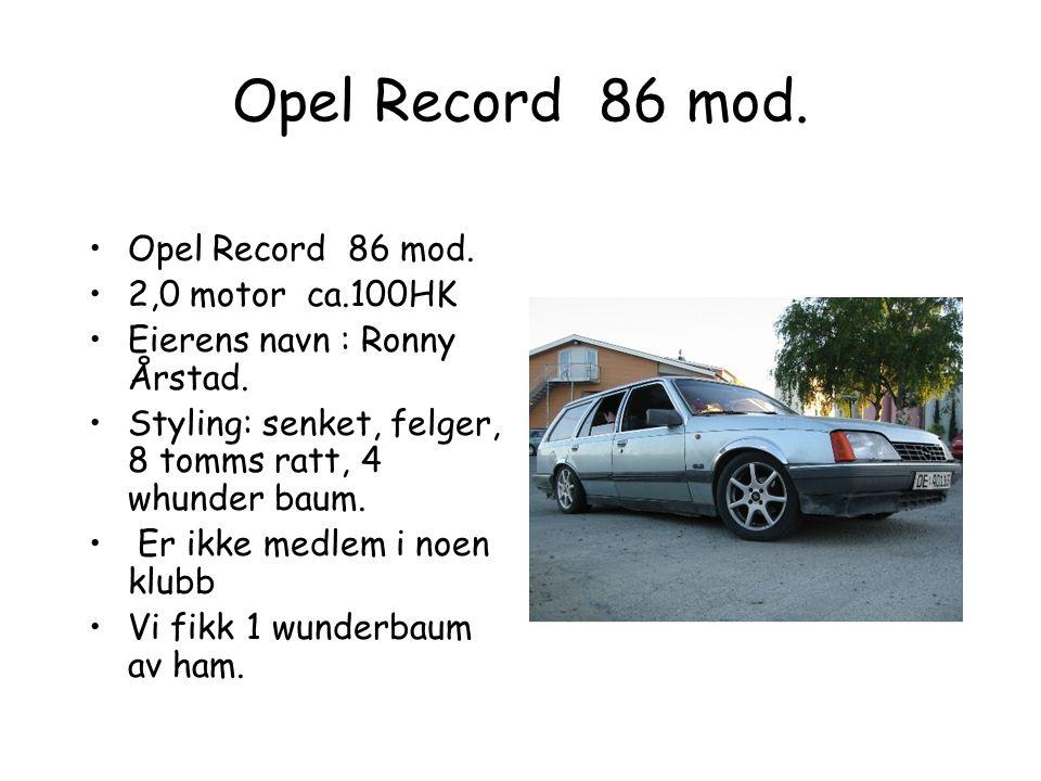 Opel Record 86 mod. Opel Record 86 mod. 2,0 motor ca.100HK