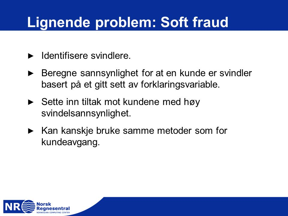Lignende problem: Soft fraud