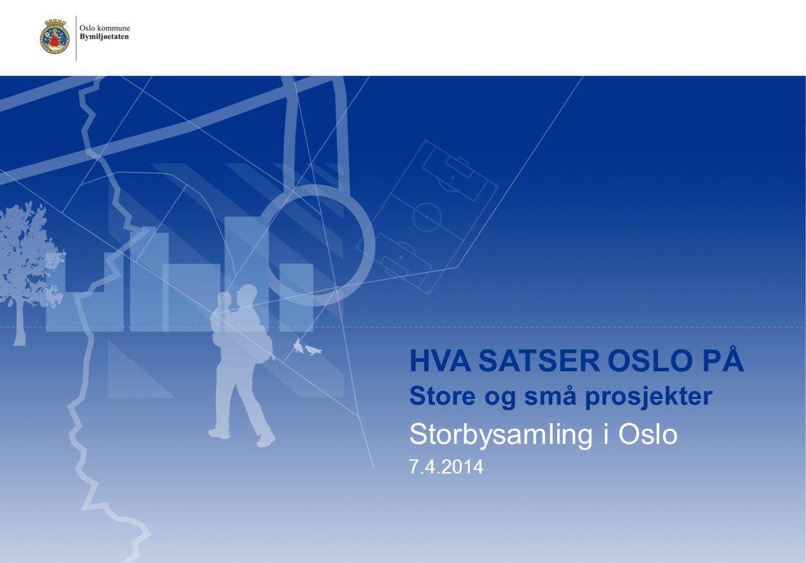 Hva satser Oslo På Store og små prosjekter