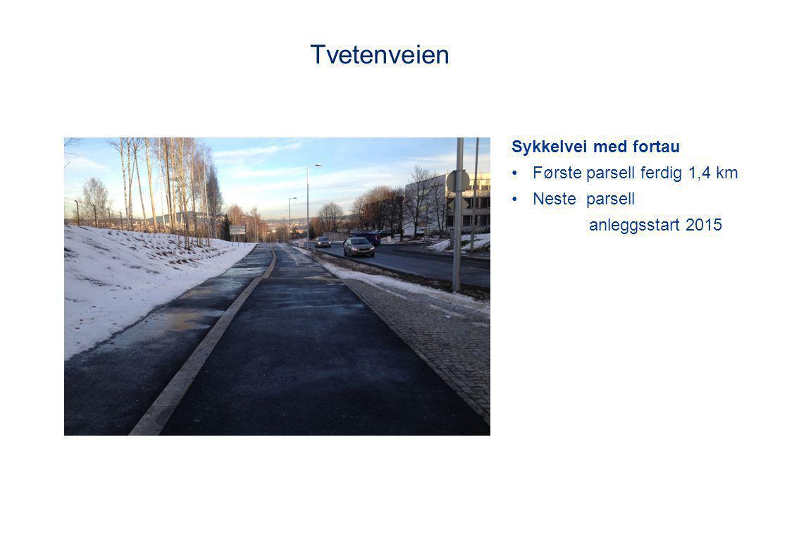 Tvetenveien Sykkelvei med fortau Første parsell ferdig 1,4 km