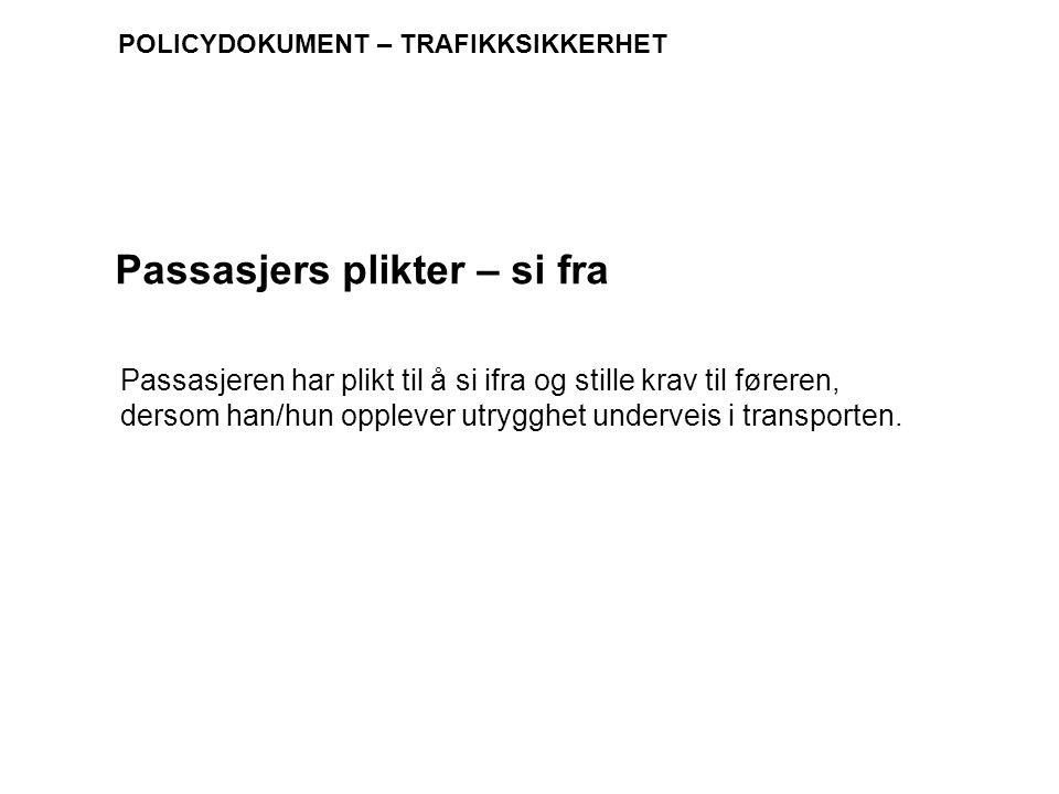 Passasjers plikter – si fra