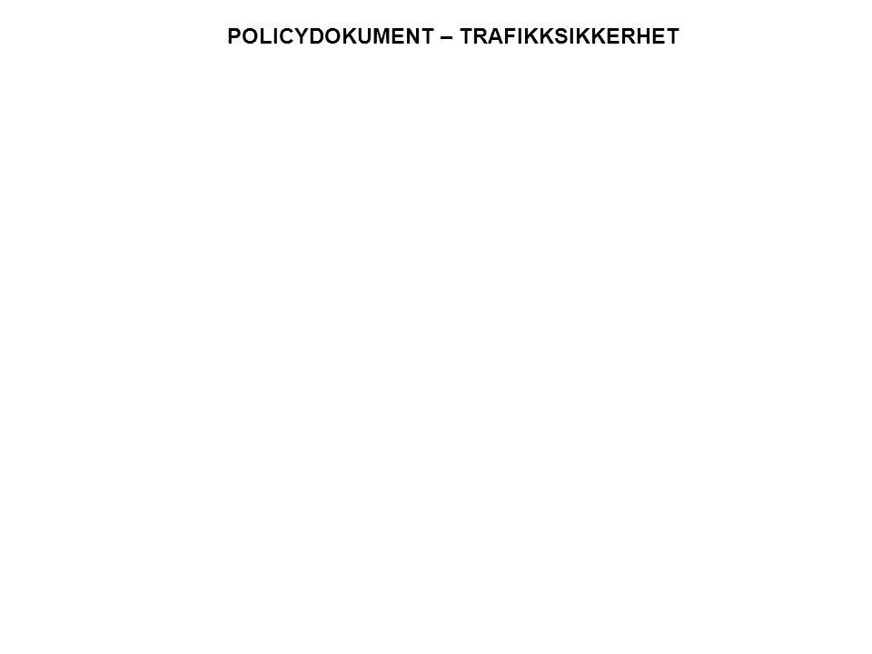 POLICYDOKUMENT – TRAFIKKSIKKERHET