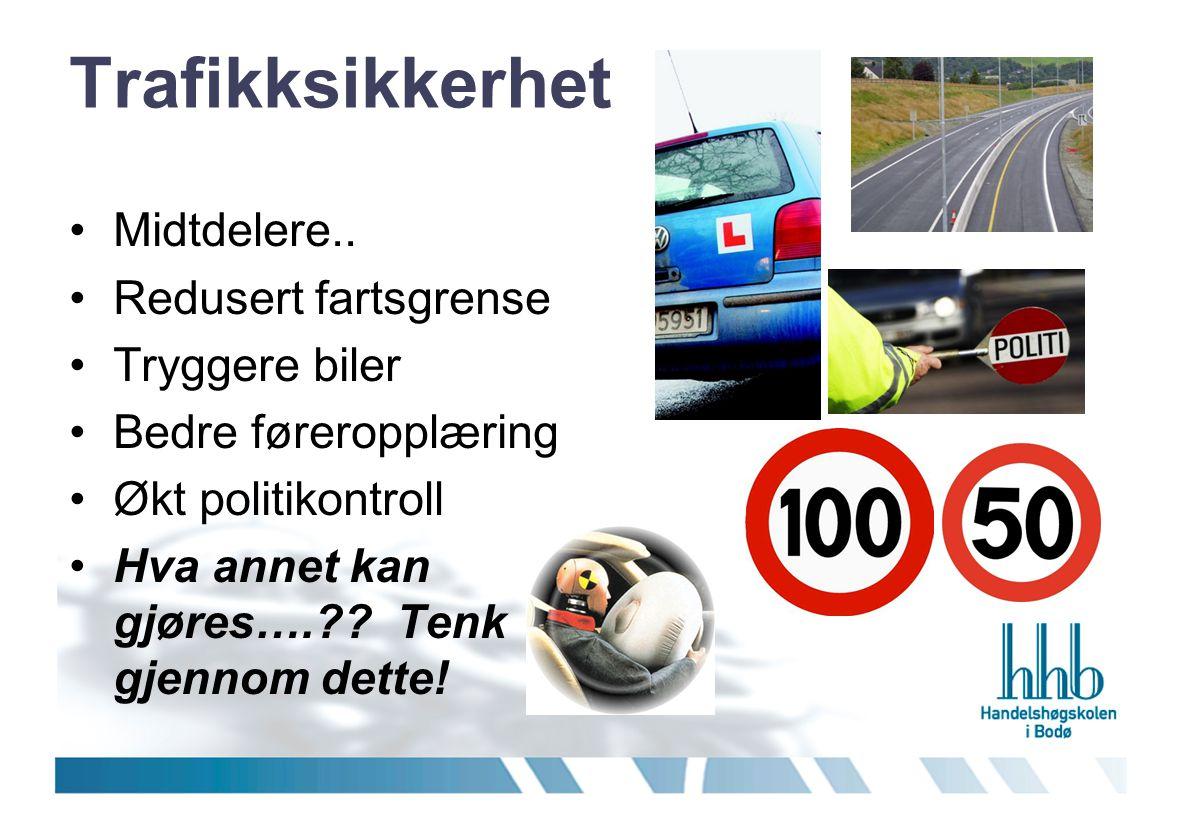 Trafikksikkerhet Midtdelere.. Redusert fartsgrense Tryggere biler