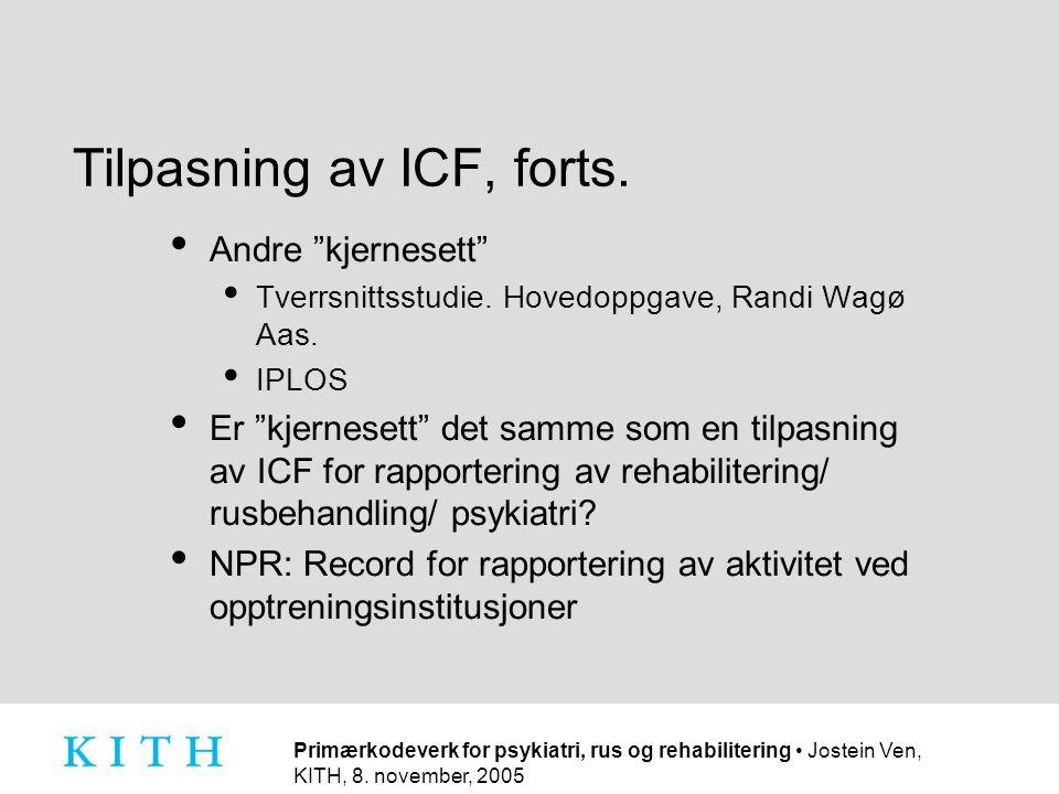 Tilpasning av ICF, forts.
