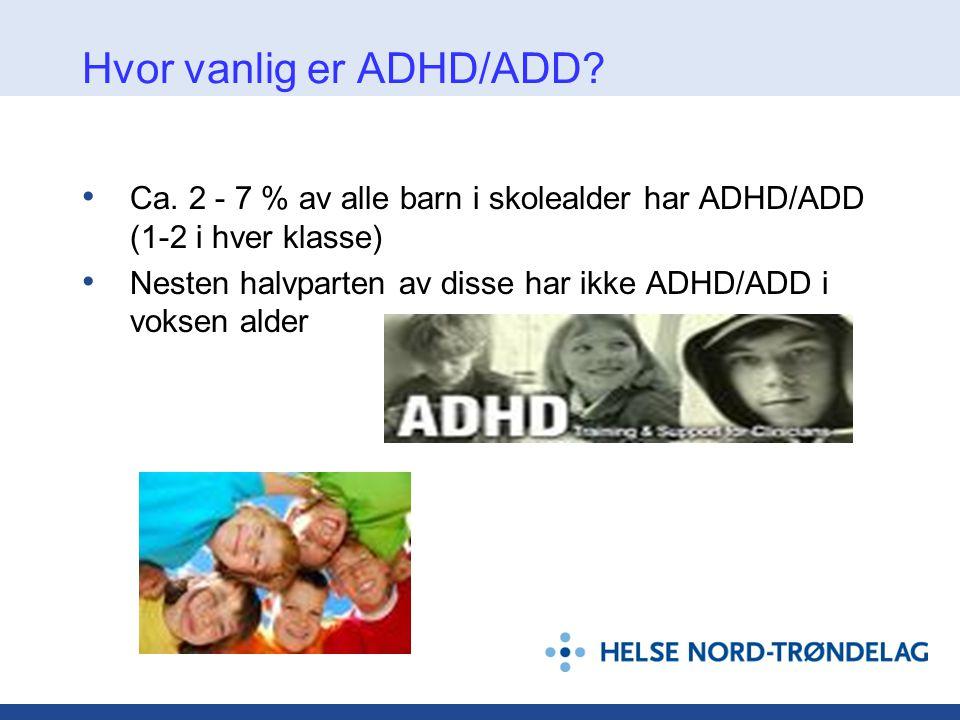 Hvor vanlig er ADHD/ADD