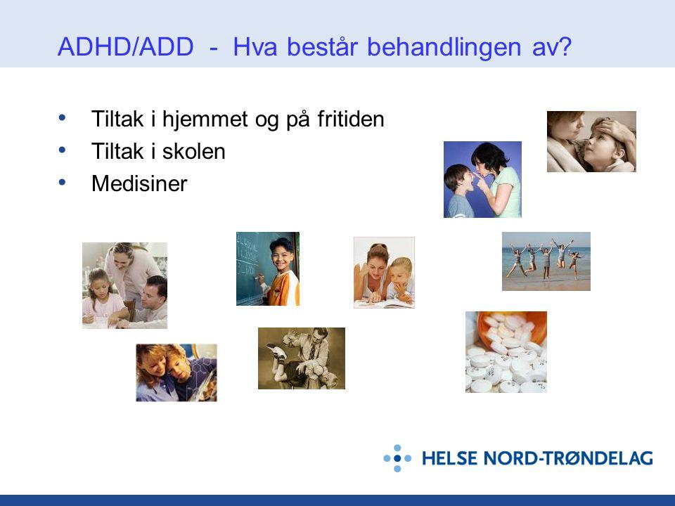 ADHD/ADD - Hva består behandlingen av