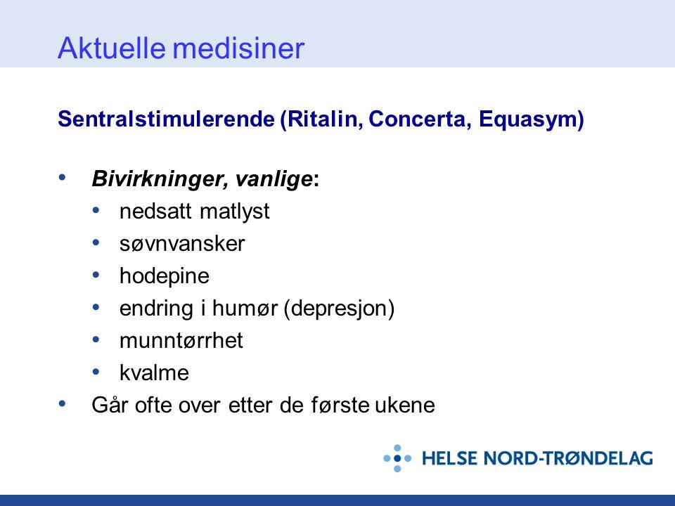 Aktuelle medisiner Sentralstimulerende (Ritalin, Concerta, Equasym)