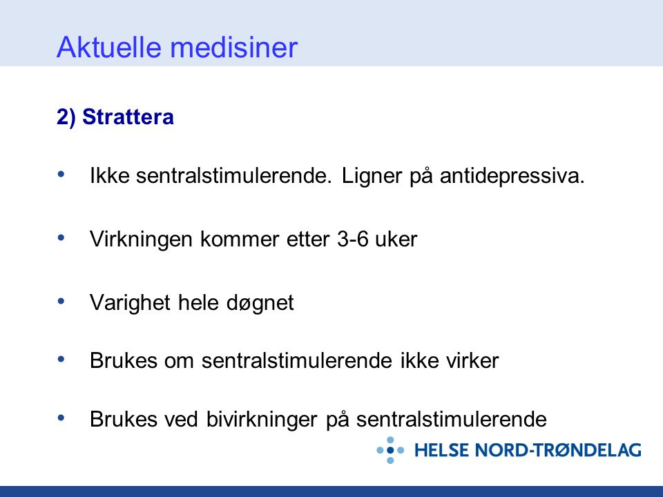 Aktuelle medisiner 2) Strattera