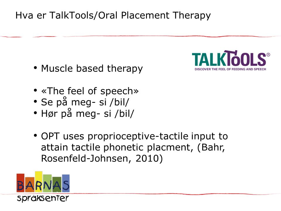 Hva er TalkTools/Oral Placement Therapy Placement Therapy