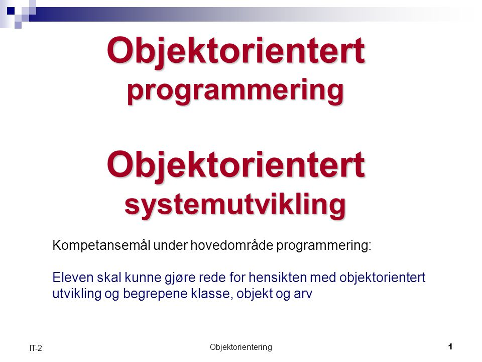 Objektorientert programmering Objektorientert systemutvikling