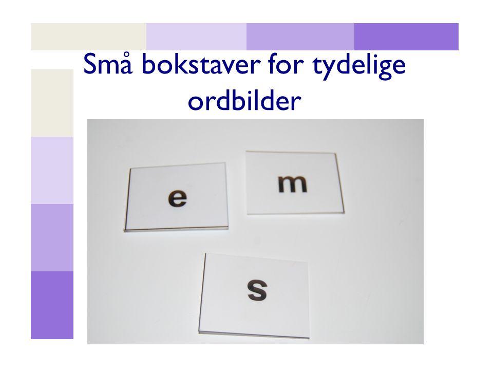 Små bokstaver for tydelige ordbilder