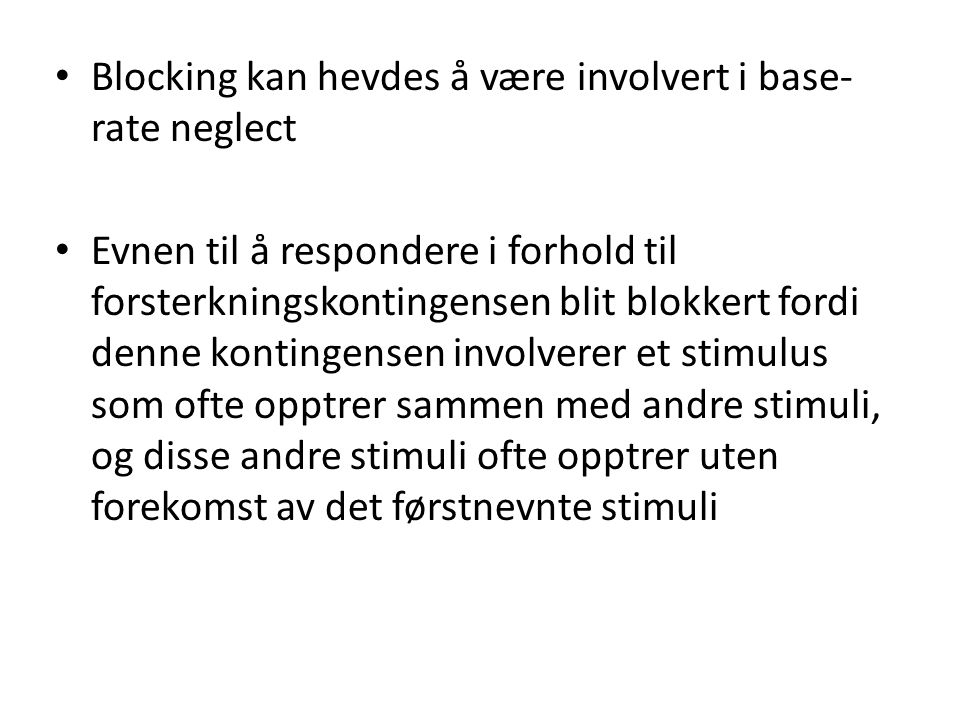 Blocking kan hevdes å være involvert i base-rate neglect