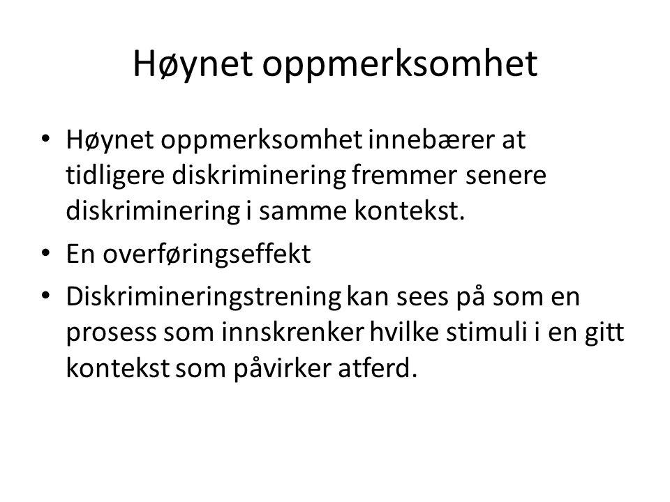 Høynet oppmerksomhet Høynet oppmerksomhet innebærer at tidligere diskriminering fremmer senere diskriminering i samme kontekst.