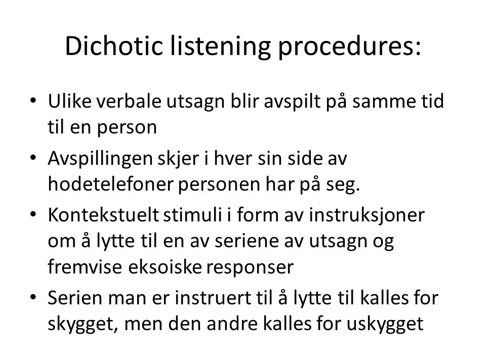 Dichotic listening procedures: