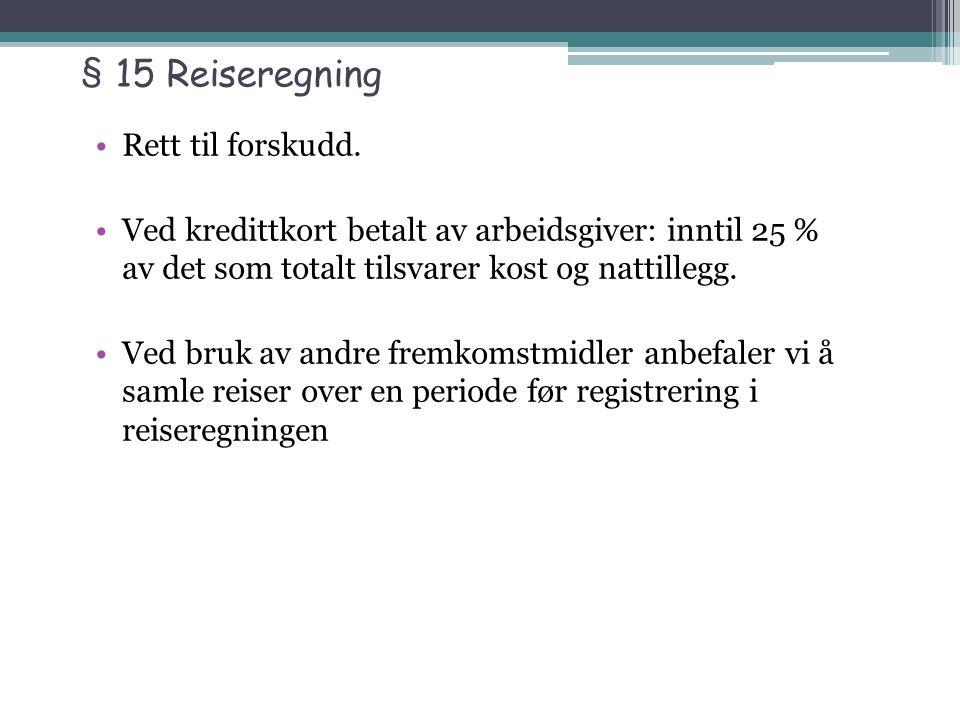 § 15 Reiseregning Rett til forskudd.