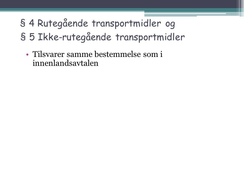 § 4 Rutegående transportmidler og