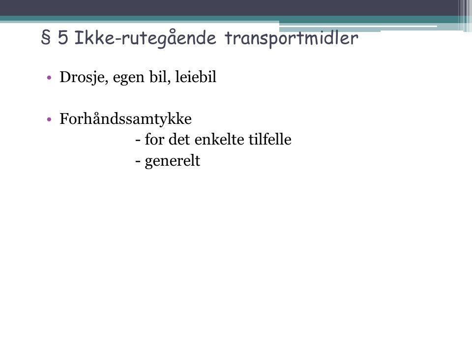 § 5 Ikke-rutegående transportmidler