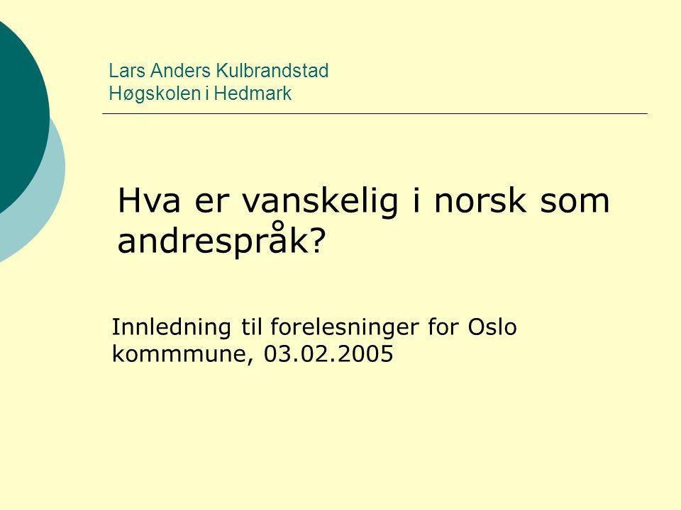 Lars Anders Kulbrandstad Høgskolen i Hedmark