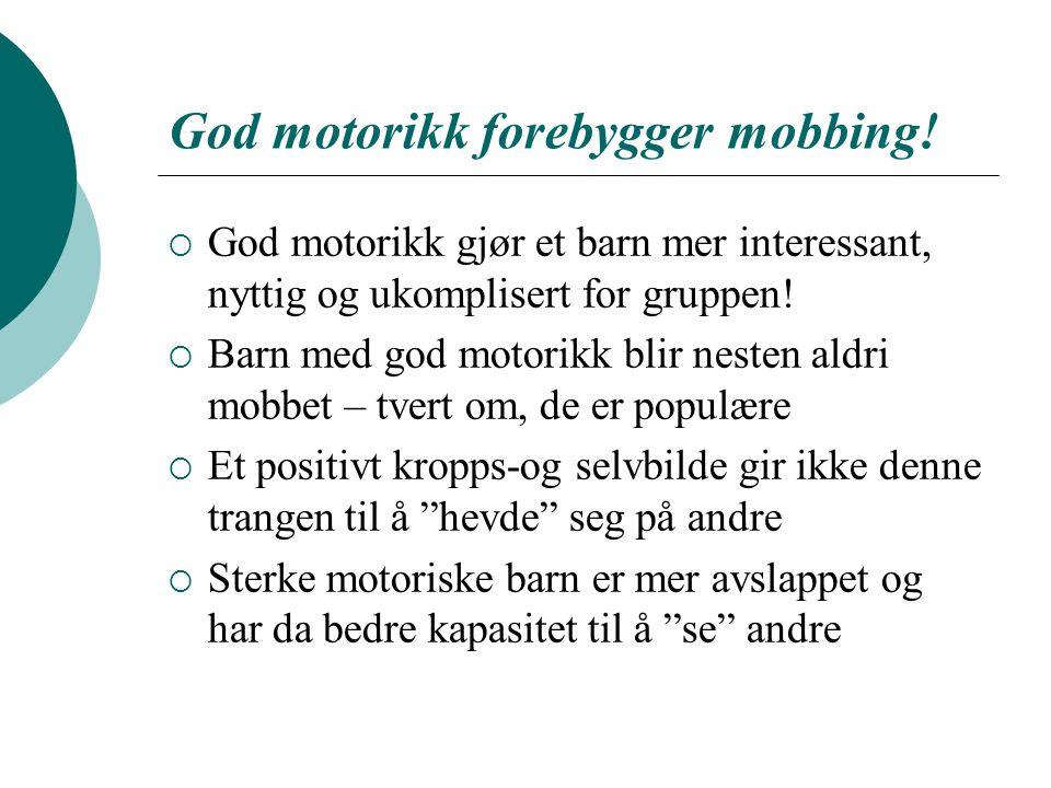 God motorikk forebygger mobbing!