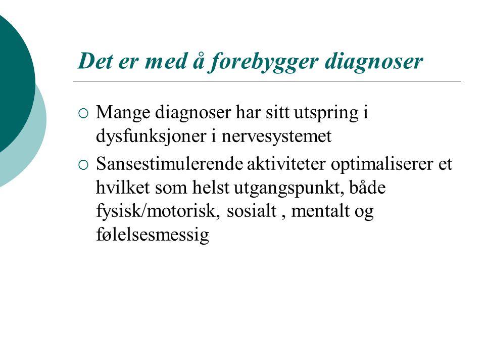 Det er med å forebygger diagnoser